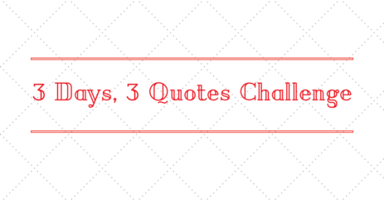 3 days 3 quotes